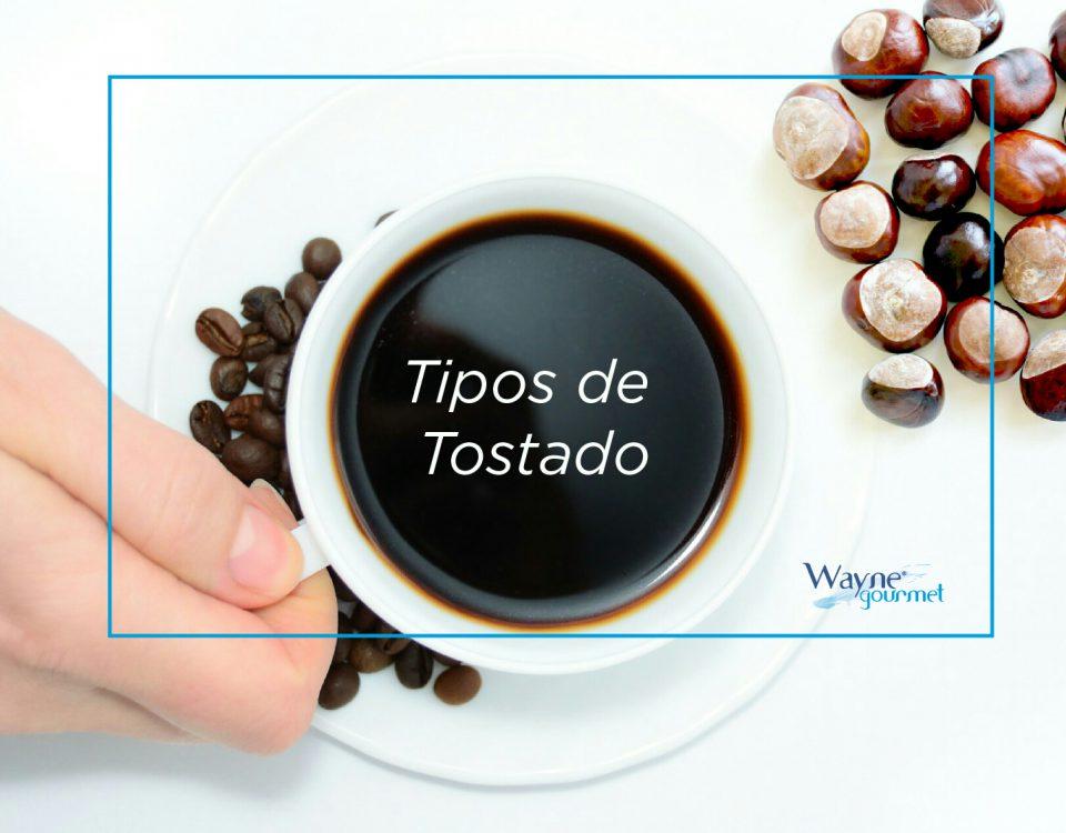 Tipos de café tostado - Wayne Gourmet